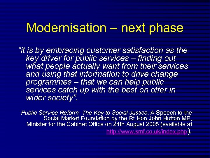 "Modernisation – next phase ""it is by embracing customer satisfaction as the key driver"