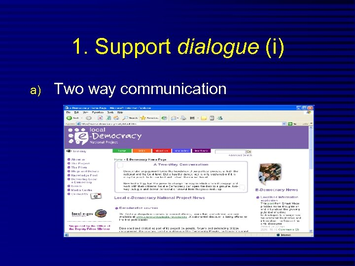 1. Support dialogue (i) a) Two way communication