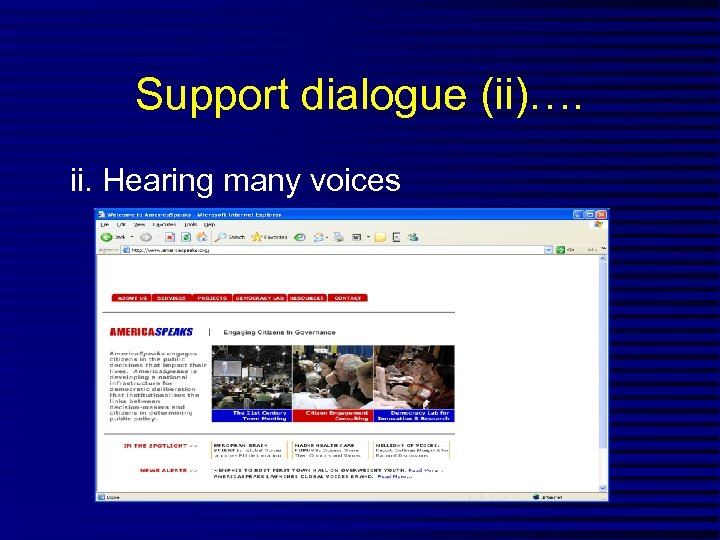 Support dialogue (ii)…. ii. Hearing many voices