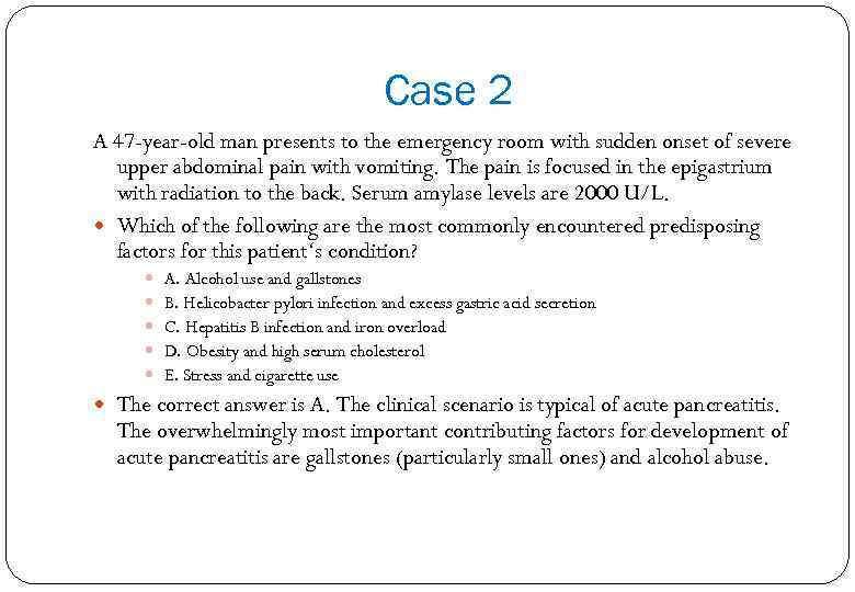 Case 2 A 47 -year-old man presents to the emergency room with sudden onset