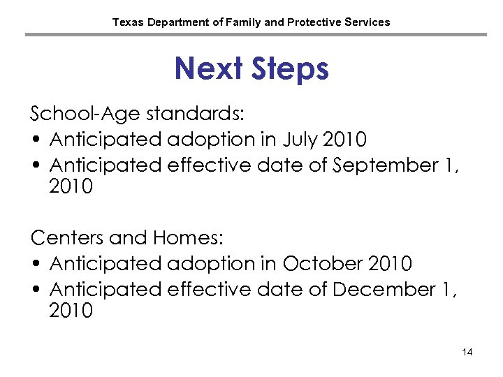Texas Department of Family and Protective Services Next Steps School-Age standards: • Anticipated adoption
