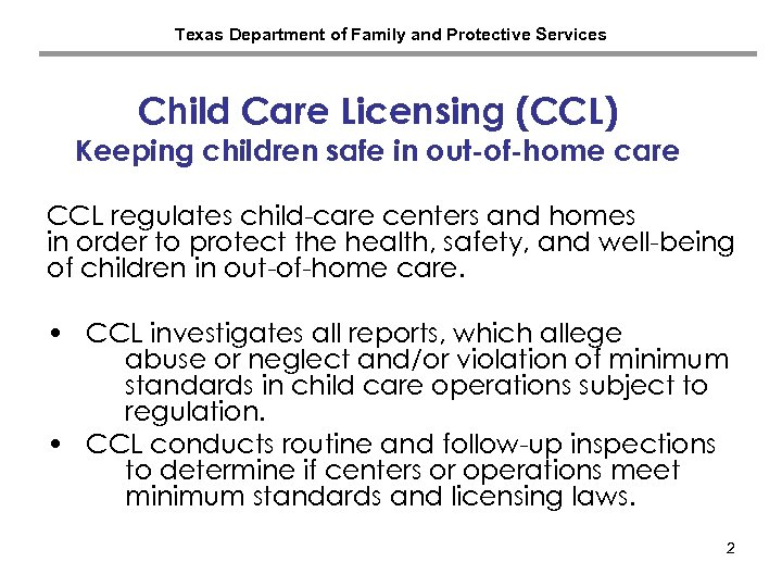 Texas Department of Family and Protective Services Child Care Licensing (CCL) Keeping children safe