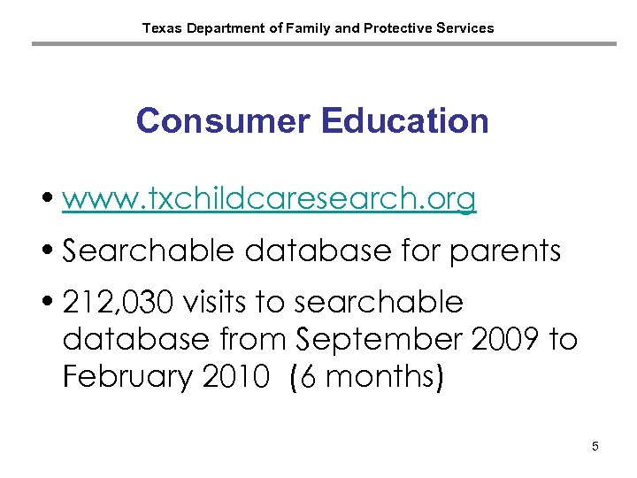 Texas Department of Family and Protective Services Consumer Education • www. txchildcaresearch. org •