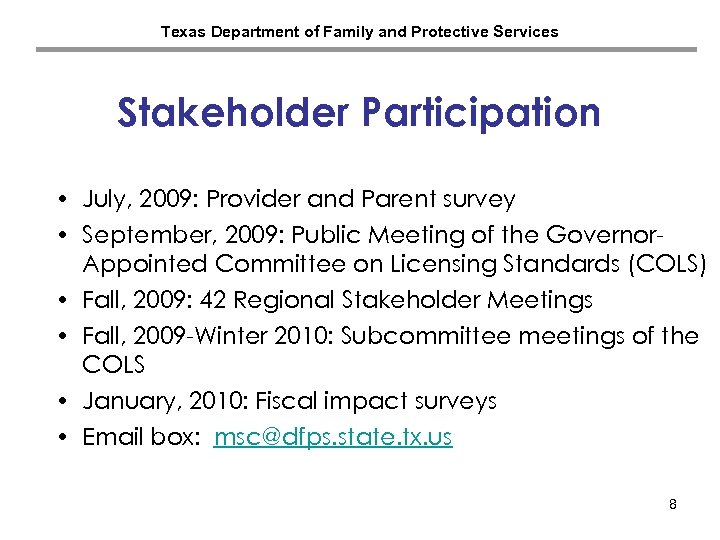 Texas Department of Family and Protective Services Stakeholder Participation • July, 2009: Provider and