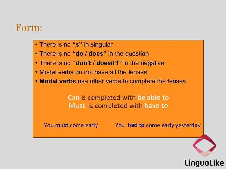 """Form: • • • There is no """"s"""" in singular There is no """"do"""