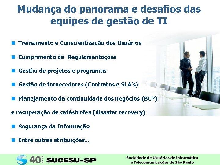 Mudança do panorama e desafios das equipes de gestão de TI n Treinamento e