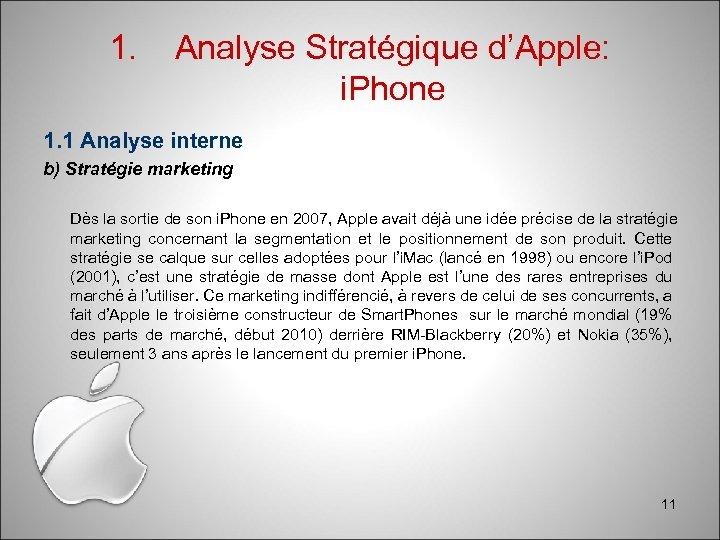 1. Analyse Stratégique d'Apple: i. Phone 1. 1 Analyse interne b) Stratégie marketing Dès