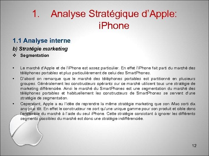 1. Analyse Stratégique d'Apple: i. Phone 1. 1 Analyse interne b) Stratégie marketing Segmentation