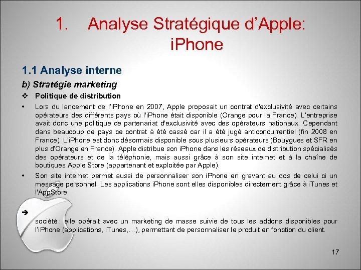 1. Analyse Stratégique d'Apple: i. Phone 1. 1 Analyse interne b) Stratégie marketing Politique