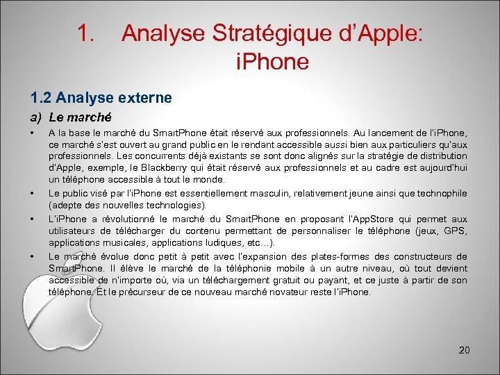 1. Analyse Stratégique d'Apple: i. Phone 1. 2 Analyse externe a) Le marché •