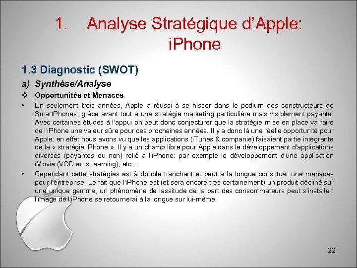1. Analyse Stratégique d'Apple: i. Phone 1. 3 Diagnostic (SWOT) a) Synthèse/Analyse Opportunités et