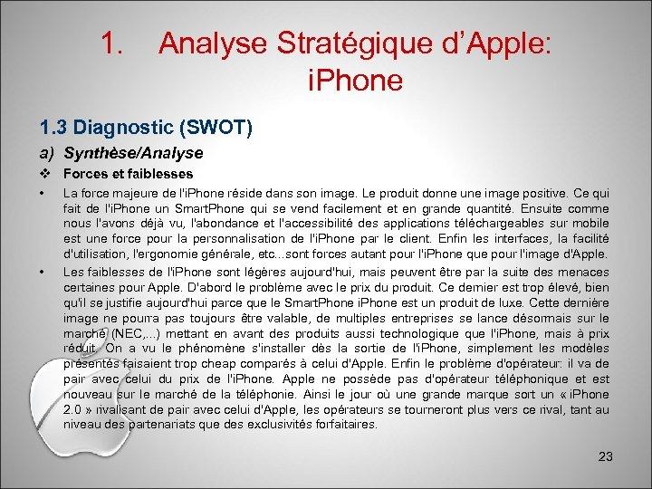 1. Analyse Stratégique d'Apple: i. Phone 1. 3 Diagnostic (SWOT) a) Synthèse/Analyse Forces et