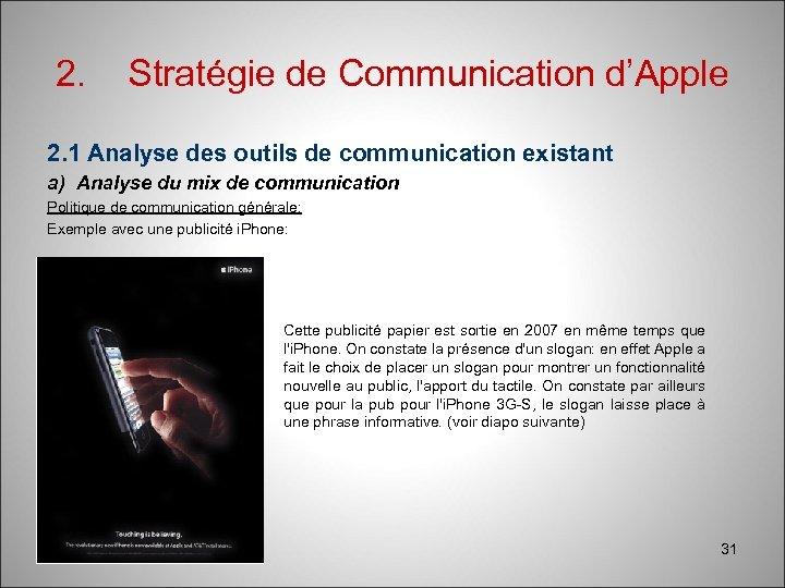 2. Stratégie de Communication d'Apple 2. 1 Analyse des outils de communication existant a)