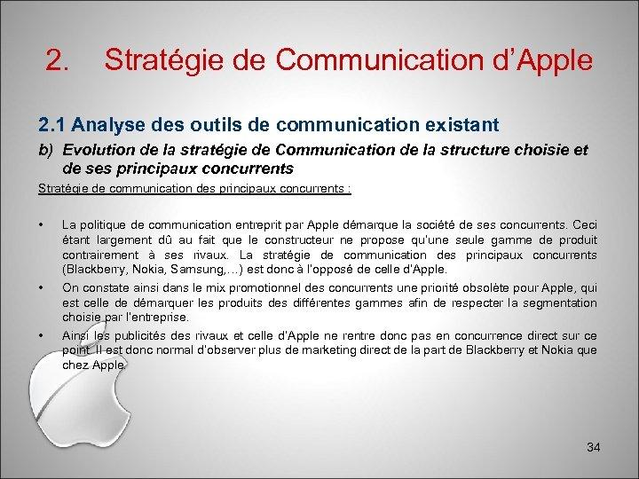 2. Stratégie de Communication d'Apple 2. 1 Analyse des outils de communication existant b)
