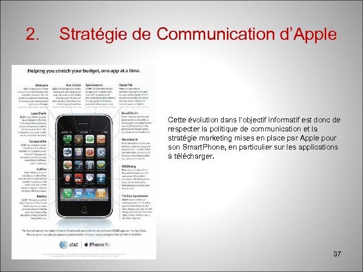 2. Stratégie de Communication d'Apple Cette évolution dans l'objectif informatif est donc de respecter