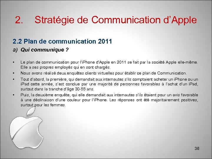 2. Stratégie de Communication d'Apple 2. 2 Plan de communication 2011 a) Qui communique
