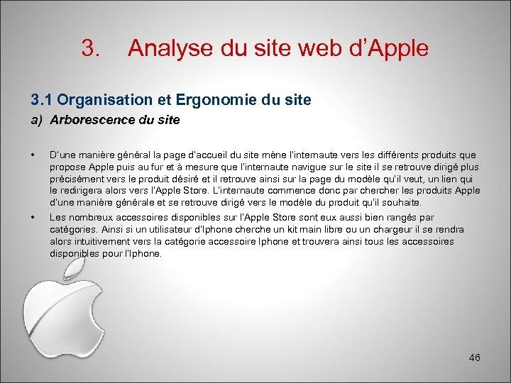 3. Analyse du site web d'Apple 3. 1 Organisation et Ergonomie du site a)