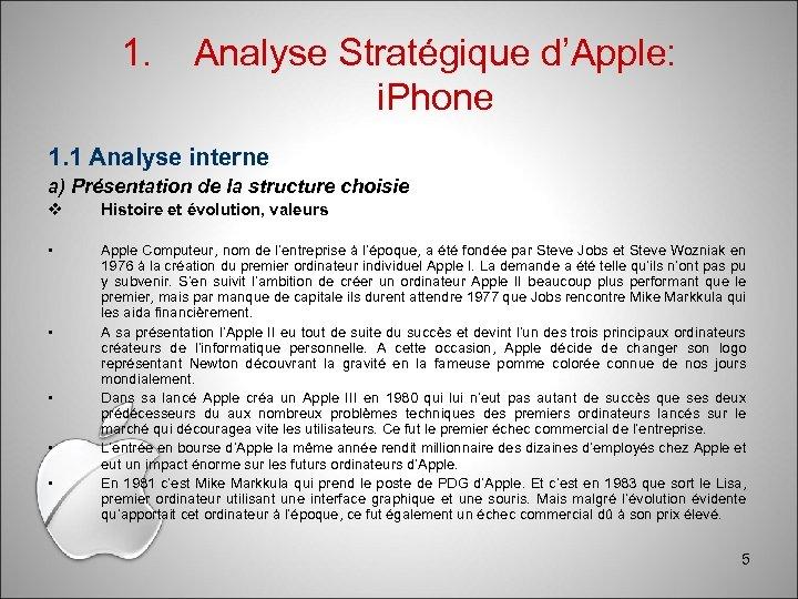 1. Analyse Stratégique d'Apple: i. Phone 1. 1 Analyse interne a) Présentation de la