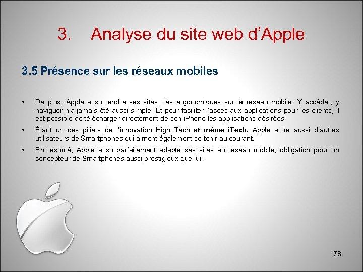 3. Analyse du site web d'Apple 3. 5 Présence sur les réseaux mobiles •