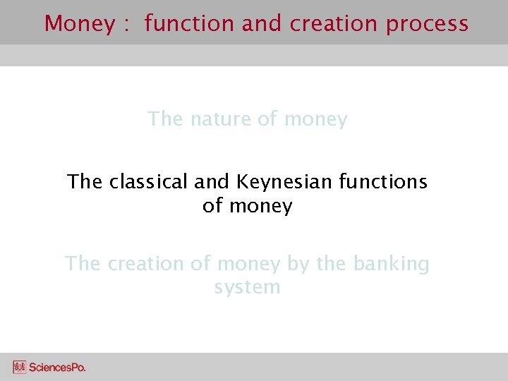 Money : function and creation process The nature of money The classical and Keynesian