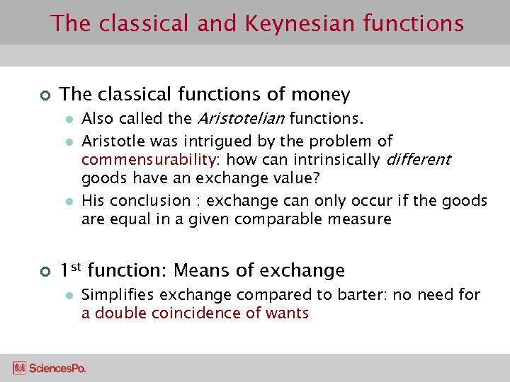 The classical and Keynesian functions ¢ The classical functions of money l l l