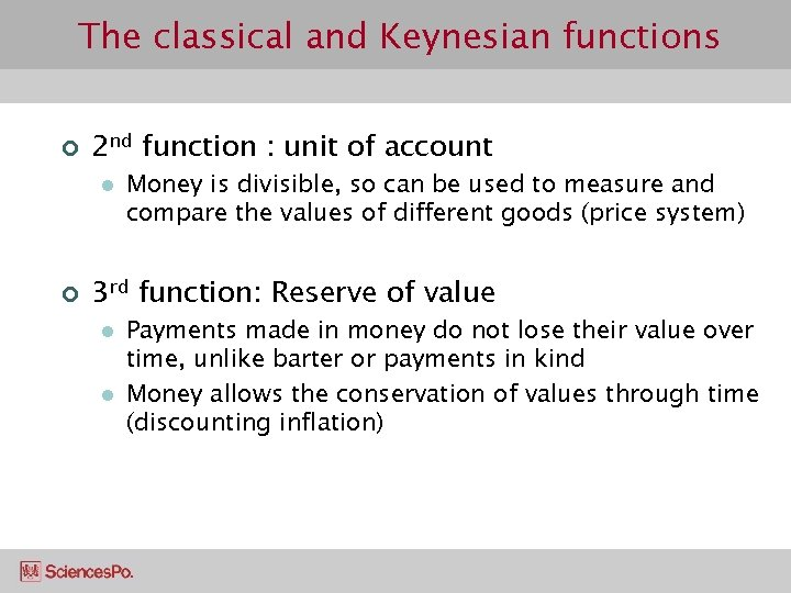 The classical and Keynesian functions ¢ 2 nd function : unit of account l