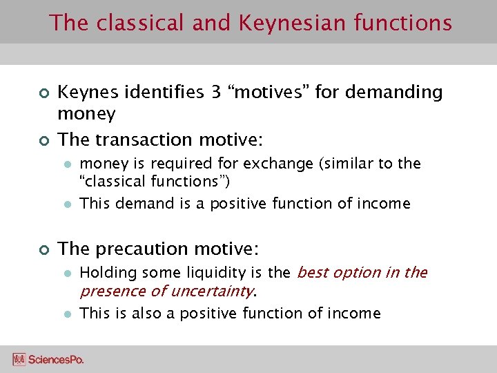 "The classical and Keynesian functions ¢ ¢ Keynes identifies 3 ""motives"" for demanding money"
