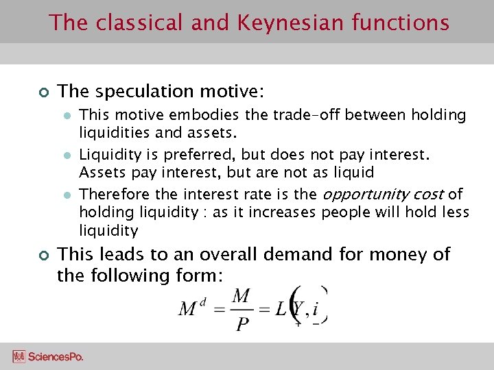 The classical and Keynesian functions ¢ The speculation motive: l l l ¢ This