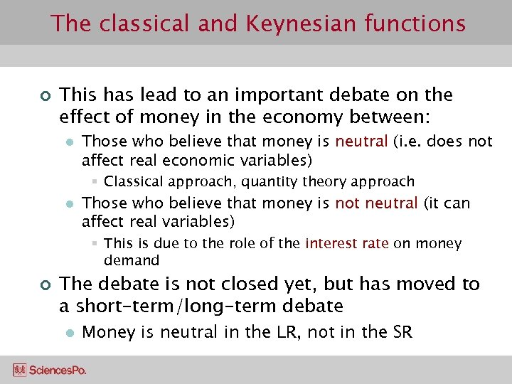 The classical and Keynesian functions ¢ This has lead to an important debate on