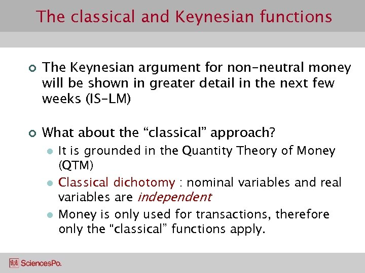 The classical and Keynesian functions ¢ ¢ The Keynesian argument for non-neutral money will