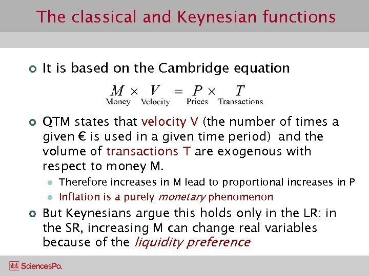 The classical and Keynesian functions ¢ ¢ It is based on the Cambridge equation