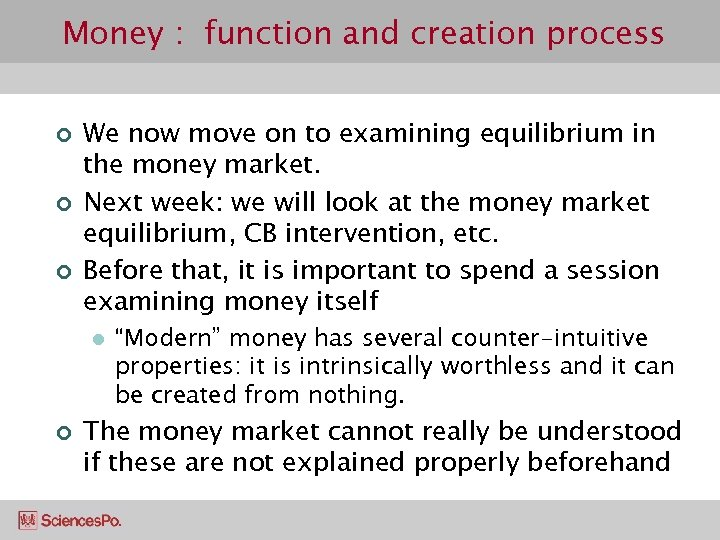 Money : function and creation process ¢ ¢ ¢ We now move on to