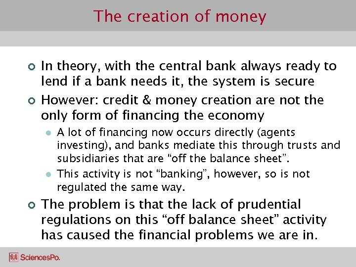 The creation of money ¢ ¢ In theory, with the central bank always ready