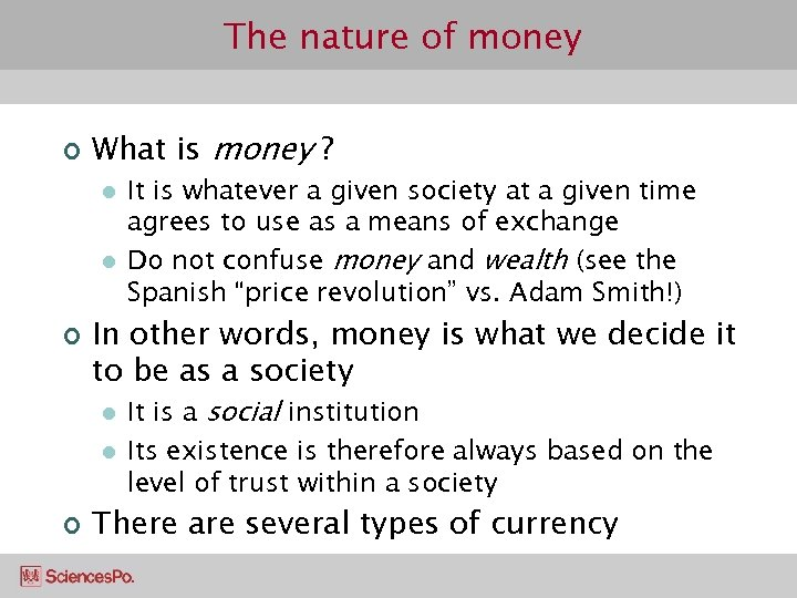 The nature of money ¢ What is money ? l l ¢ In other