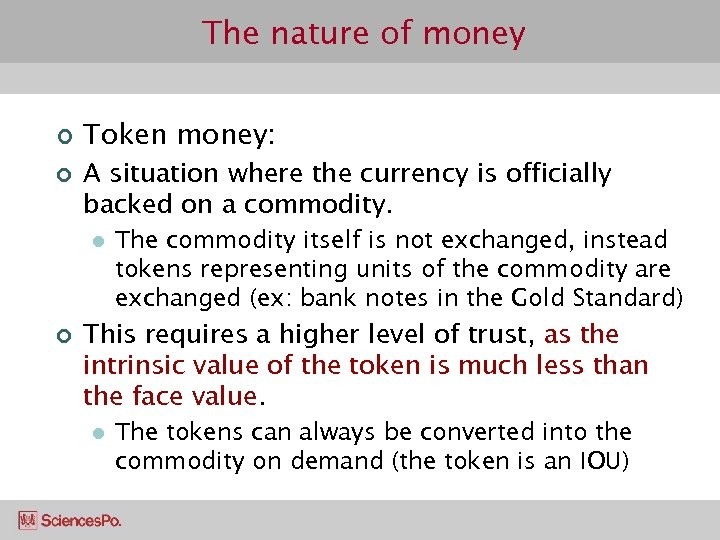 The nature of money ¢ ¢ Token money: A situation where the currency is