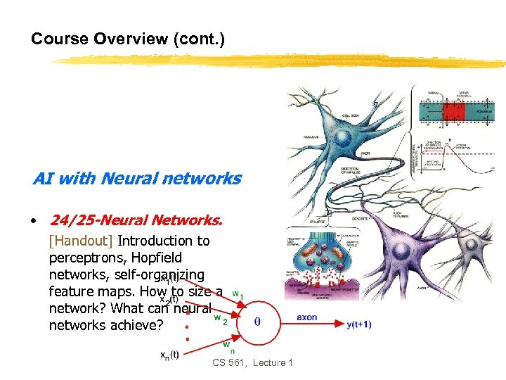 Course Overview (cont. ) AI with Neural networks • 24/25 -Neural Networks. [Handout] Introduction