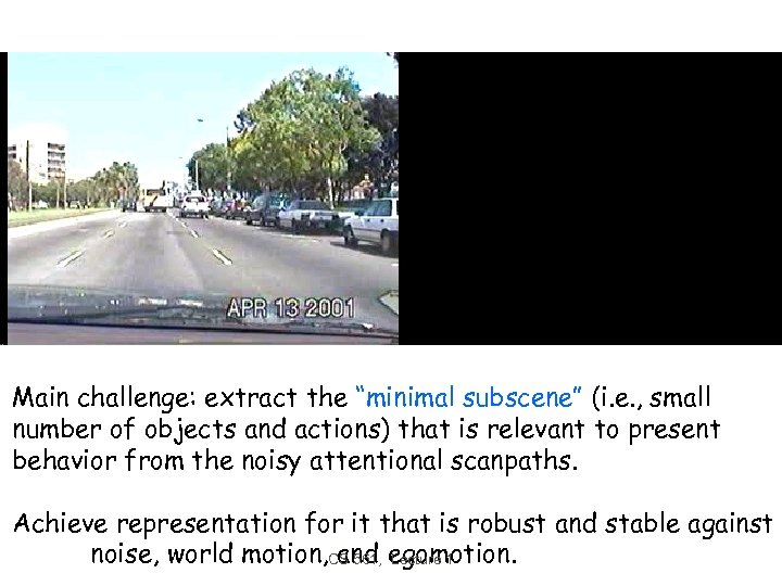 """Main challenge: extract the """"minimal subscene"""" (i. e. , small number of objects and"""