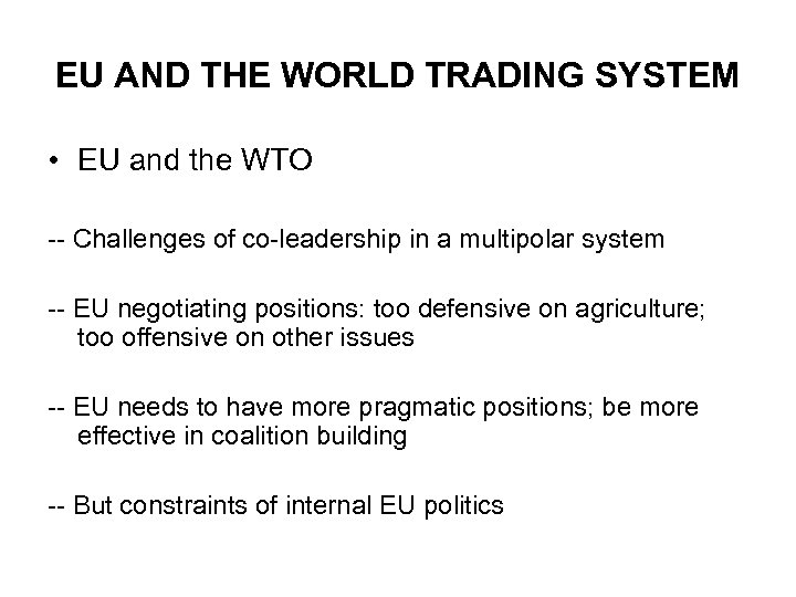 EU AND THE WORLD TRADING SYSTEM • EU and the WTO -- Challenges of