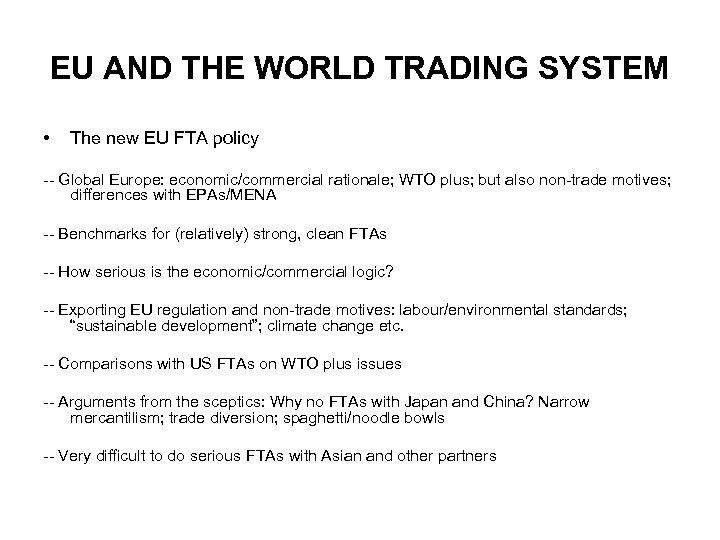 EU AND THE WORLD TRADING SYSTEM • The new EU FTA policy -- Global