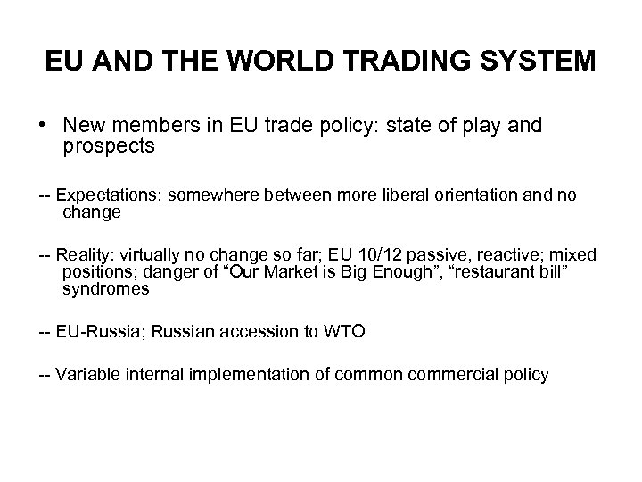EU AND THE WORLD TRADING SYSTEM • New members in EU trade policy: state
