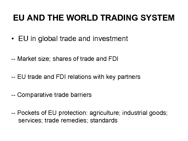 EU AND THE WORLD TRADING SYSTEM • EU in global trade and investment --