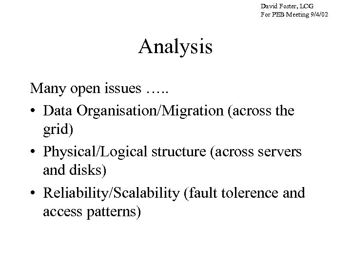 David Foster, LCG For PEB Meeting 9/4/02 Analysis Many open issues …. . •