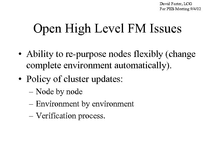 David Foster, LCG For PEB Meeting 9/4/02 Open High Level FM Issues • Ability