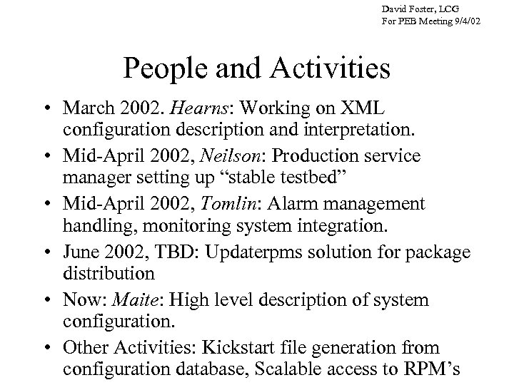 David Foster, LCG For PEB Meeting 9/4/02 People and Activities • March 2002. Hearns: