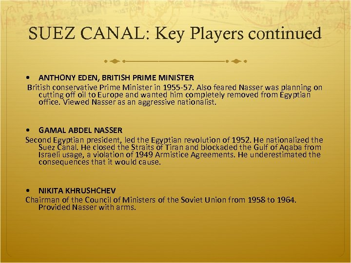 SUEZ CANAL: Key Players continued • ANTHONY EDEN, BRITISH PRIME MINISTER British conservative Prime
