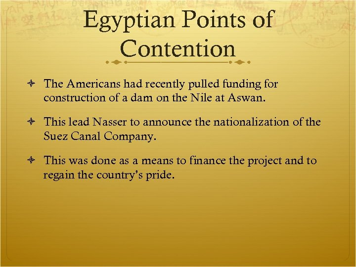 Egyptian Points of Contention The Americans had recently pulled funding for construction of a