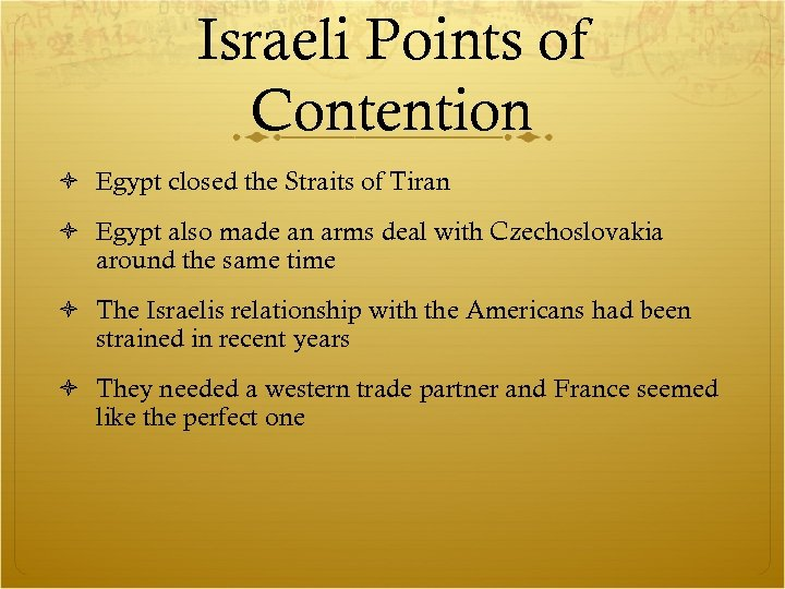 Israeli Points of Contention Egypt closed the Straits of Tiran Egypt also made an
