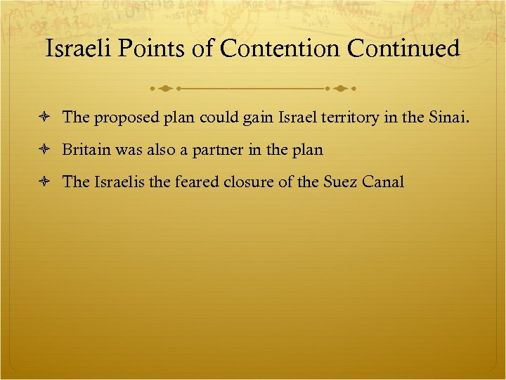 Israeli Points of Contention Continued The proposed plan could gain Israel territory in the