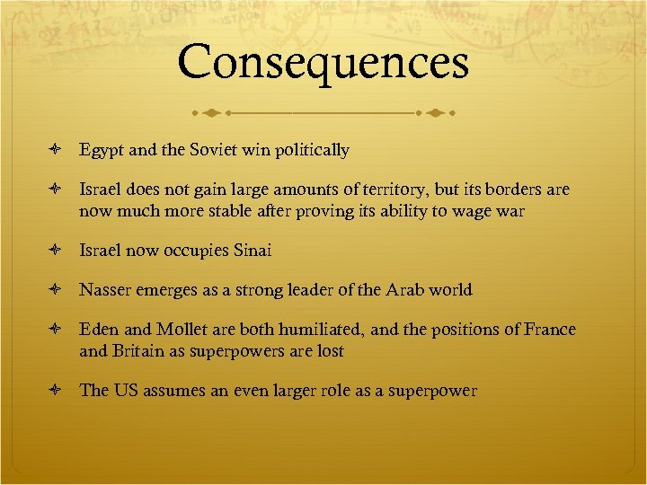 Consequences Egypt and the Soviet win politically Israel does not gain large amounts of