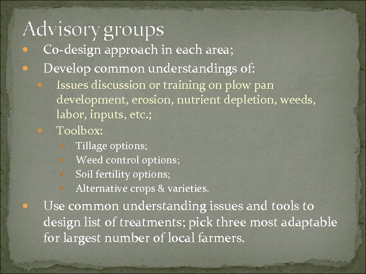 Co-design approach in each area; Develop common understandings of: Issues discussion or training on